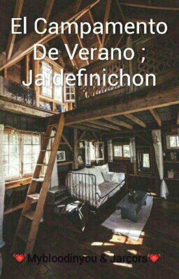 El Campamento De Verano - Jaidefinichon