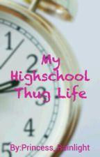 My Highschool Thug Life by Princess_Rainlight