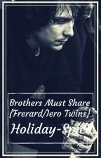 Brothers must share (Iero Twins/Frerard) by holiday-spice