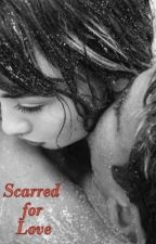 Scarred for Love by ItalRT4u