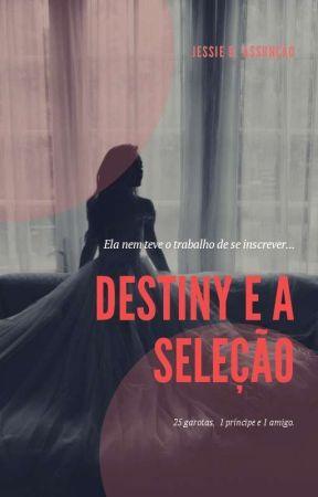 Destiny e A Seleção. by SrtBenson