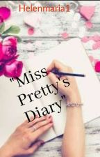Miss Pretty's Diary by HelenMaria1