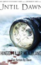 HINGGA FAJAR MENJELANG by DavidCahyo