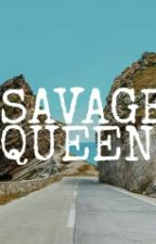 Savage Queen by Fearless_Soul