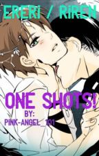 Ereri/Riren One Shots! by pink-angel_101
