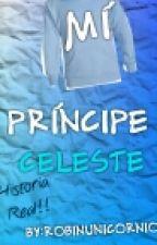 Mi Príncipe Celeste. by RobinUnicornio