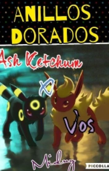 Anillos Dorados // Ash Ketchum×Lectora // Pokemon XY&Z