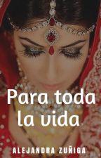 Para toda la vida. by AlejandraZuiga4