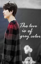 {YeHyun} The love is of grey color by Ambrose-yh