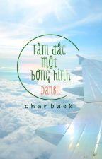 [ChanBaek/H][HOÀN] Tâm Đắc Một Bóng Hình by DanBii_CBs