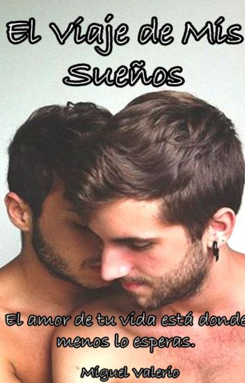 El Viaje de mis sueños (Gay) - EDITANDO