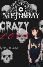 Crazy Love ❤ (Mejibray & Tu) by Min_Jee_love