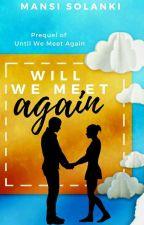 Will We Meet Again by MansiSolanki2714