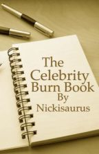 Celebrity Burn Book by nickisaurus