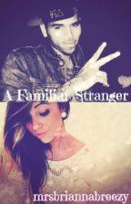 A Familiar Stranger by mrsbriannabreezy