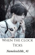 When The Clock Ticks | Levi Ackerman by NamelessIsMe_41