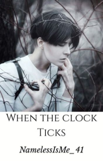 When The Clock Ticks | Levi Ackerman