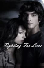 Fighting For Love(Teen Wolf Love) by LovatoLuv95