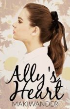 Ally's Heart (SHORT STORY)  by makiwander