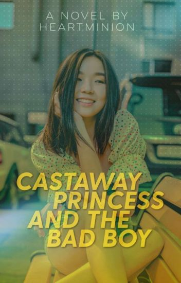 Castaway Princess And The Bad Boy