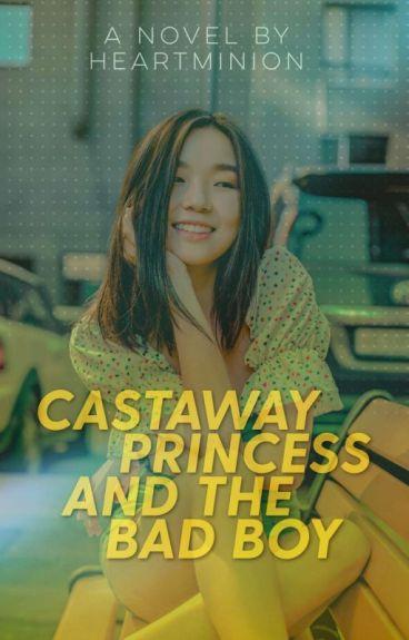 Castaway Princess And The Bad Boy