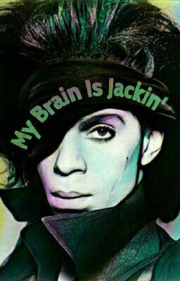 My Brain is Jackin'