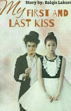 My Frist And Last Kiss by balqislakoro