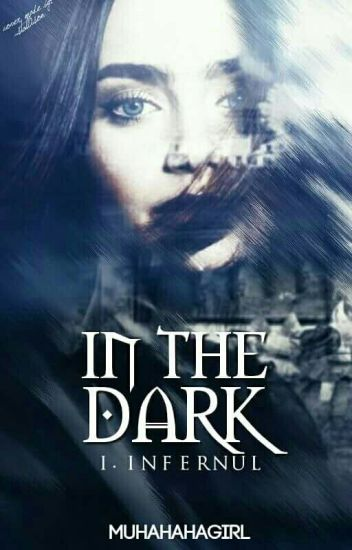 In The Dark-Infernul //IN CURS DE EDITARE //