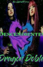 Descendientes:El Dragon Doble by GJulieCFlores