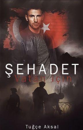 ŞEHADET - VATAN İÇİN (Devam Edecek) by tubutubu