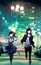 Exiled Runaways (Book 1) by Kirakiana20