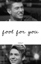fool for you; fenji {completa} by fenjifanfiction