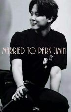 Married To Park Jimin |jimin ff| by smolmochim