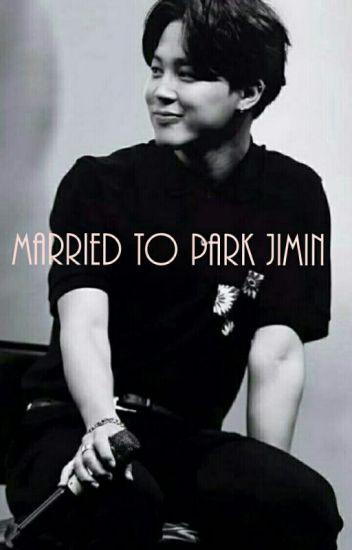 Married To Park Jimin  jimin ff 