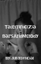 ZAKOŃCZONE// Tajemnic(z)a   Bars And Melody   by JulixOfficial