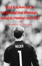 Alles kann sich verändern! (Manuel Neuer/Mario Götze) by spirits_of_fantasie