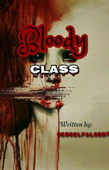 BLOODY CLASS (EDITING)