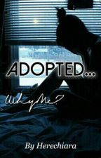 Adopted... Why Me? || RML by Herechiara