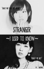 Stranger ~I Used to Know~ by nxshino