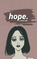 hope. by srtahorrible