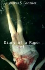 Diary of a Rape Girl by Andgonzalez21