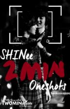 SHINee 2MIN One-Shots ^^ by TaeminieAppa