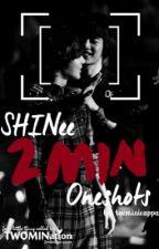 SHINee 2MIN One-Shots ^^ by TaeminieAppa