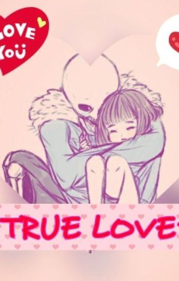 True Love~♥ (Sans X Frisk)