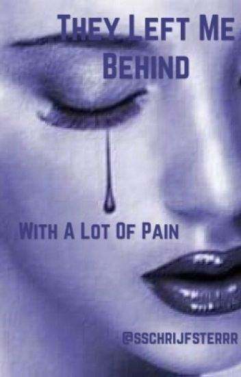 They left me behind with à lot of pain (deel1)