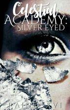 Celestial Academy: Silver Eyed by RaidenXVI
