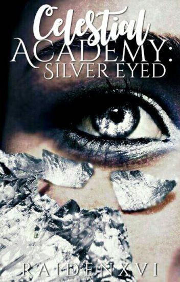 Celestial Academy: Silver Eyed