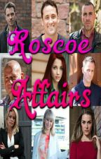 Roscoe Affairs - A Hollyoaks Fanfic! by StrangeDesires