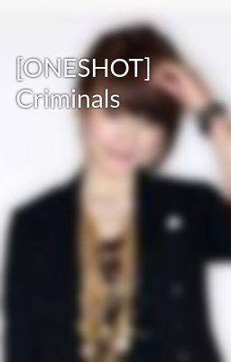 [ONESHOT] Criminals