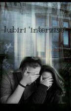 """Iubiri """"interzise"""" //ft.Maximilian Ioan [Vol. I]E D I T A R E by AleMora564"""